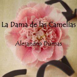La Dama de las Camelias: personajes, argumentos y más