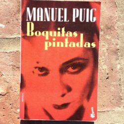 Boquitas Pintadas de Manuel Puig: Resumen y Análisis